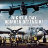 Night and Day Bomber Offensive: Allied Airmen in World World II Europe - Philip Kaplan