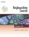 Keyboarding Course: Lessons 1-25 - Susie H. VanHuss, Connie M. Forde, Donna L. Woo