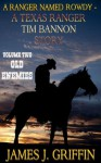 A Ranger Named Rowdy - A Texas Ranger Tim Bannon Story - Volume 2 - Old Enemies - James J. Griffin
