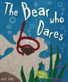 The Bear Who Dares - Kate Toms