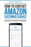 How To Contact Amazon Customer Service By Phone: Amazon Customer Service Phone Numbers - Steve Bruce