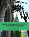Portland Images --Travel Photos of Oregon - Rolf McEwen