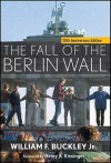 The Fall of the Berlin Wall - William F. Buckley Jr.