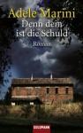 Denn dein ist die Schuld: Roman (German Edition) - Adele Marini, Katharina Schmidt