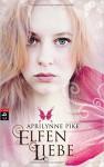 Elfenliebe (Die Elfen-Romane, Band 2) ( 8. Oktober 2012 ) - Aprilynne Pike