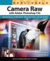Real World Camera Raw with Adobe Photoshop CS3 - Bruce Fraser