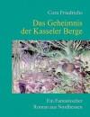 Das Geheimnis Der Kasseler Berge - Cora Friedrichs