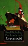 De Overtocht - Roel Richelieu van Londersele