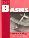 The Basics Of Aeromodelling - Vic Smeed, Vic Smead