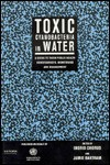 Toxic Cyanobacteria: A Guide to Public Health Consequences and their Management in Water Resources and Supplies - Ingrid Chorus, Jim Slater, Jamie Bartram