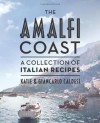 The Amalfi Coast: A Collection of Italian Recipes. by Katie and Giancarlo Caldesi - Katie Caldesi