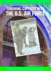 Surviving Captivity with the U.S. Air Force - Chris McNab