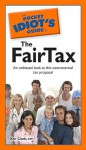 The Pocket Idiot's Guide to the FairTax - Ken Clark