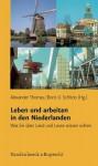 Leben Und Arbeiten in Den Niederlanden: Was Sie Uber Land Und Leute Wissen Sollten - Alexander Thomas