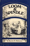 Loom and spindle: or, life among the early mill girls ; with a sketch of The Lowell Offering and some of its contributors - Harriet Hanson Robinson