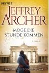 Möge die Stunde kommen: Die Clifton Saga 6 - Roman - Jeffrey Archer, Martin Ruf