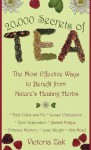 By Victoria Zak 20,000 Secrets of Tea: The Most Effective Ways to Benefit from Nature's Healing Herbs (10.10.1999) - Victoria Zak