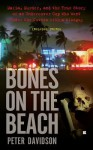 Bones on the Beach: Mafia, Murder, and the True Story of an Undercover Cop Who Went Under the Coverswith a Wiseguy - Peter Davidson