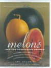 Melons for the Passionate Grower - Amy Goldman, Victor Schrager