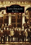 Levi Strauss & Co. (CA) (Images of America) - Lynn Downey