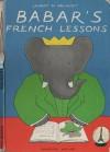 Babars French Lessons - Laurent de Brunhoff