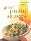 Great Pasta Sauces: The Heart of Italian Cooking - Linda Fraser