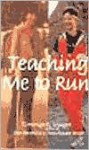 Teaching Me to Run - Tommye-K Mayer