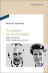 Vermogen ALS Vermachtnis: Leben Und Werk Der Stifter Christian Und Asta Holler - Heidrun Edelmann