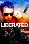 Liberated (Volume 2 Steel Infidels Biker MC Romance) - Dez Burke