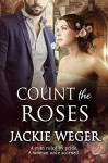 Count The Roses - Jackie Weger