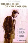 Old Irish of New England (Collectible Classics, No. 10) (Collectible Classics Series) - Robert E. Cahill