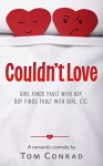 Couldn't Love: (a romantic comedy) - Tom Conrad
