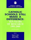 Catholic Schools Still Make a Difference, 2nd Edition: Ten Years of Research, 1991-2000 - Thomas C. Hunt