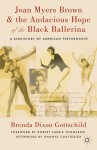 Joan Myers Brown & the Audacious Hope of the Black Ballerina: A Biohistory of American Performance - Brenda Dixon Gottschild, Ananya Chatterjea, Robert Farris Thompson