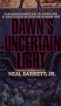 Dawn's Uncertain Light - Neal Barrett Jr.