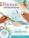 Peterson Field Guide Coloring Books: Seashores - John C. Kricher, Roger Tory Peterson, Gordon Morrison
