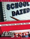 School Dazed: Making the Grade, Living the Faith - Ron Whitler