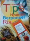 Tips Nyaman Berponsel Ria - Rini Nurul Badariah
