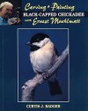 Carving &Amp; Painting A Black Capped Chickadee With Ernest Muehlmatt - Curtis J. Badger