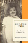 Mentoring Poems 4: Four Centuries of Selected Poetry - Mary Mann