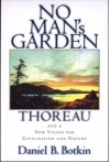 No Man's Garden: Thoreau And A New Vision For Civilization And Nature - Daniel B. Botkin