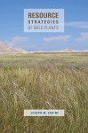 Resource Strategies of Wild Plants - Joseph M. Craine