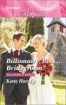 Billionaire, Boss...Bridegroom? - Kate Hardy