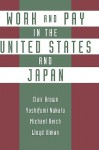 Work and Pay in the United States and Japan - Clair Brown, Michael Reich, Lloyd Ulman