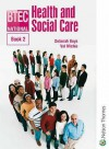 Btec National Health And Social Care: Bk. 2 - Valerie Michie