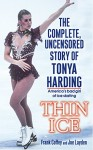 Thin Ice: The Complete, Uncensored Story of Tonya Harding - Frank Coffey, Joe Layden