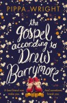 The Gospel According to Drew Barrymore - Pippa Wright