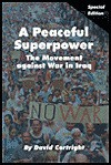 A Peaceful Superpower: The Movement Against War In Iraq - David Cortright