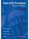 Texas Civil Procedure: Pre-Trial Litigation, 2013-2014 - William V. Dorsaneo III, David Crump, Elaine A. Carlson, Elizabeth G. Thornburg