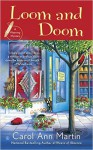 Loom and Doom: A Weaving Mystery - Carol Ann Martin